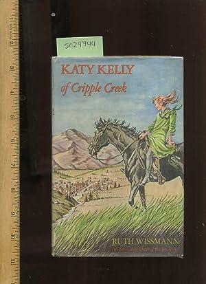 Katy Kelly of Cripple Creek [novel, Fiction, Story, Saga, Drama, Adventure, Enjoyable reading]: ...