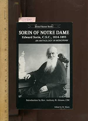 Sorin of Notre Dame : An Anthology in Memoriam : Edward Sorin CSC 1814 to 1893 [religious poetry]: ...