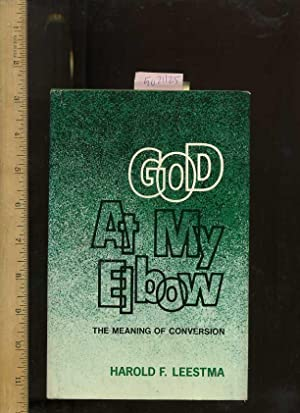 God at My Elbow : The Meaning of Conversion [religious Readings, Inspiration, Devotion, Study, ...