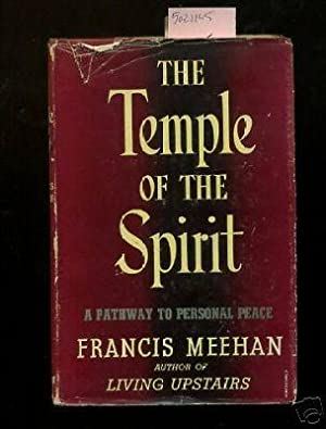 The Temple of the Spirit : A Pathway to Personal Peace [spiritual Values, Art, Literture, ...