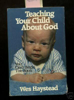 Teaching Your Child About God : You Can't Begin Too Soon [religious Readings, Inspiration, ...