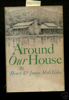 Around Our House [story of Building a Log House and the Threat That Hung Over it, How They Saved ...
