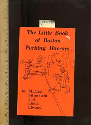The Little Book of Boston Parking Horrors [illustrated wit and Witasism, Humor, Culture, Folklore, ...