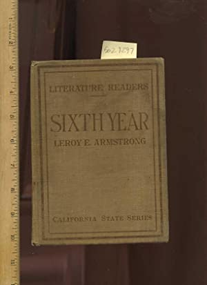 Literature Readers : Sixth / 6th Year : California State Series : 1916 Edition [School Reading...