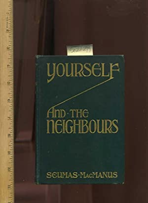 Yourself and the Neighbours [Juvenile Literature]: MacManus, Seumas / Thomas Fogarty