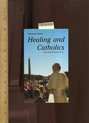Healing and Catholics [religious Readings, Inspiration, Devotion, Study, Worship, Traditional and ...