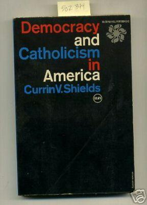 Democracy and catholicism in America [Critical / Practical Study ; Review ; Reference ; ...