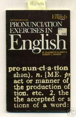 Pronunciation Exercises in English : Revised Edition : Dixson English Series [Critical / ...
