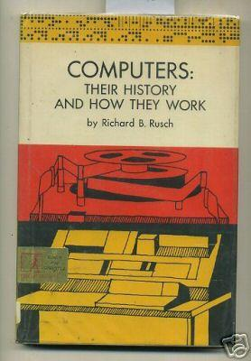 Computers : Their History and How They Work [early Computer Technology, Historical Reference, 1969 ...