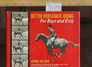 Better horseback Riding for Boys and Girls : Basic Information for Beginning Riders, Including ...
