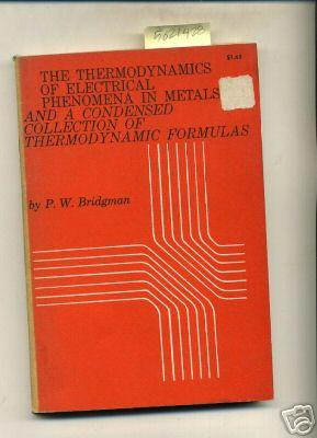 The Hermodynamics of Electrical Phenomena in Metals and a Condesnsed Collection of Thermodynamic ...