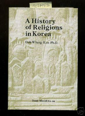 A History of Religions in Korea [Critical / Practical Study ; Review ; Reference ; ...
