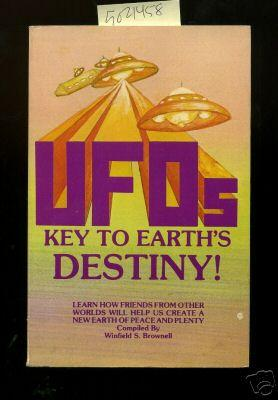 UFOs : Key to Earth's Destiny : Learn How Friends from Other Worlds Will Help Us Crate a New ...