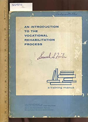 An Introduction to the Vocational Rehabilitation Process a Training manual Revised July 1967 [...
