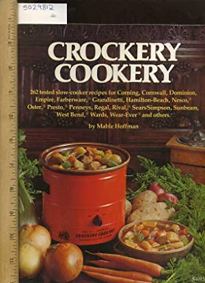 Crockery Cookery : 262 Tested Slow Cooker: Mable Hoffman