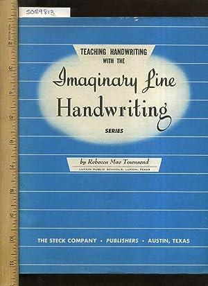 Teaching Handwriting with the Imaginary Line Handwriting: Rebecca Mae Townsend