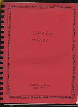 "A Choired Cooking : A Choir ed Cooking / A""choir""ed Cooking [A Cookbook / ..."