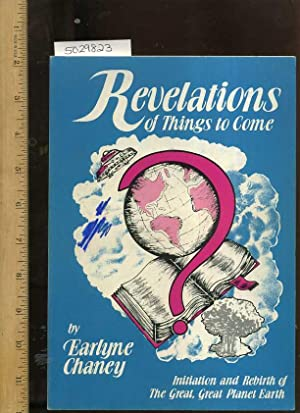 Revelations of things to Come : initiations and Rebirth of the Great Great Planet Earth [religious ...