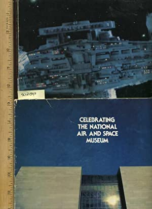 Celebrating the National Air and Space Museum [pictorial Biogrphy with Laid in Star Wars Poster]: ...
