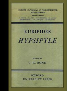 Euripides : Hypsipyle : Oxford Classical and Philosopical Monographs [text and Commentary, ...