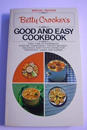 Betty Crocker's Good and Easy Cookbook [Pie Shaped Photo Collage cover] 650 Thoroughly Tested ...