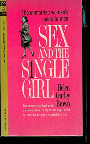 Sex and the Single Girl : 1963: Helen Gurley Brown