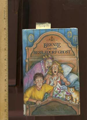 Bernie and the Bessledorf Ghost: Naylor, Phyllis Reynolds