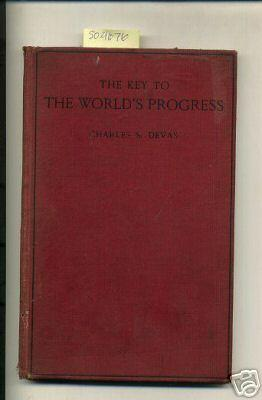 The Key to the World's / Worlds Progress : Being Some Account of the Historical ...