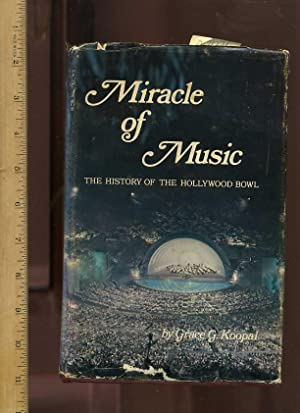 Miracle of Music : The Hisotry of the Hollywood Bowl : Golden Jubilee Edition [California Landmark,...