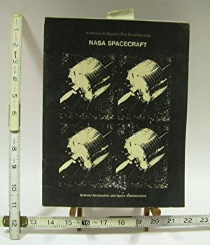 NASA Spacecraft : America in Space : the first Decade [Government Issue Pictorial Biography of ...