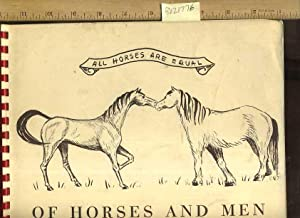 Of Horses and Men : All horses are Equal [pictorial Appreciation of Horses, Magestic and Important,...