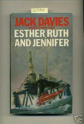 Esther Ruth and Jennifer [UK Edition, Hb in Dj, Oil Platform, Novel, Film and Screen Writer, Dust ...