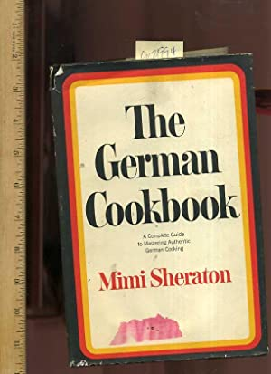 The German Cookbook: A Complete Guide to Mastering Authentic German Cooking: Sheraton, Mimi / THIS ...