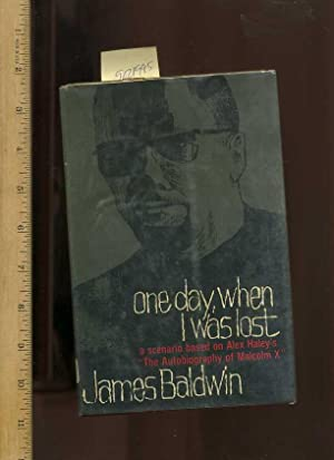 One Day When I Was Lost : A Scenario based on Alex Haley's : The Autobiography of Malcolm X: ...