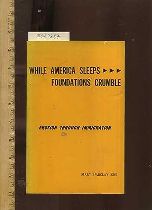 While America Sleeps Foundation Crumble Erosion Through Immigration [Patriotism, Americanism, ...