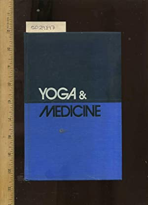 Yoga and Medicine : The Reunion Og Mind - Body Health and the Merging of Yoga Concepts with Modern ...