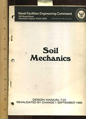 Soil Mechanics : Design Manual 7.01 : revalidated By Change September 1986 : Naval Facilities ...