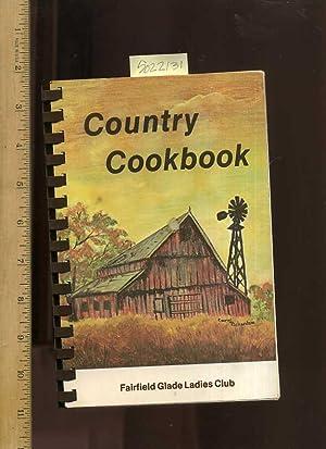 Country Cookbook : Fairfield Glade Ladies Club: Fairfield Glade Ladies Club / Druid Hills Country ...
