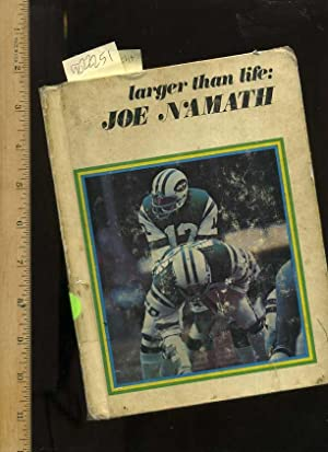 Larger Than Life : Joe Namath [Children's Biography of American Football Hero and Later Sports...