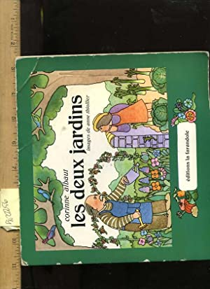 Les Deux Jardins [the Story of Two Gardins in the French language]: Albaut, Corinne and Anne ...