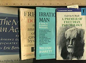 A Prinmer of Freudian Psychology / Irrational Man / an Analysis of a Case of Hysteria &#...