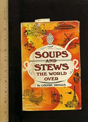 Soups and Stews : The World Over [A Cookbook / Recipe Collection / Compilation of Fresh ...