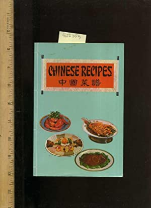 Chinese Recipes [A Cookbook / Recipe Collection / Compilation of Fresh Ideas, Traditional / ...