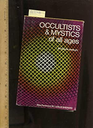 Occultists and Mystics of All Ages [Critical / Practical Study ; Review ; Reference ; Biographical ...