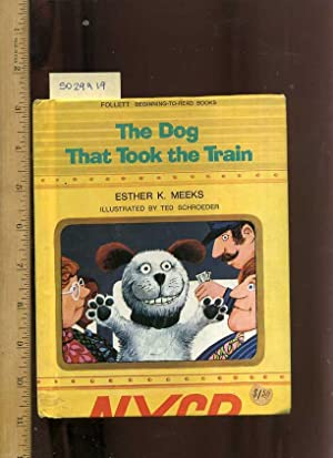 The Dog That Took the Train : Follett Beginning to Read Books [Pictorial Children's Reader, ...