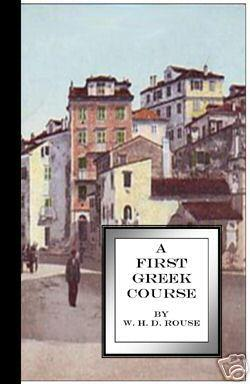 A First Greek Course [Critical / Practical Study ; Review ; Reference ; Biographical ; ...