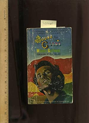 Bound for Glory : An Incomparable Autobiography By One of America's Greatest Folk Singers [true...