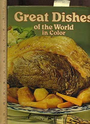 Great Dishes of the World in Color [A Giant Cookbook / Recipe Collection / Compilation of Fresh ...