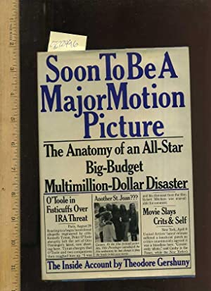 Soon to Be a Major Motion Picture : The Anatomy of an All Star Big Budget Multimillion Dollar ...