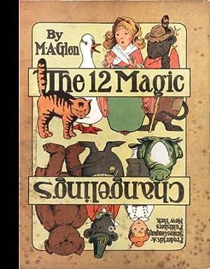 The Twelve / 12 Magic Changelings [cut Outs for Children, Early Paper Dolls, Un-cut]: Glen, M....